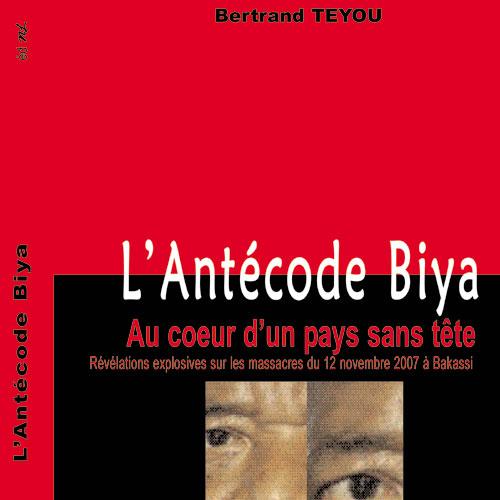 Bertrand Teyou , Il était utile de présenter Biya sous son jour réel