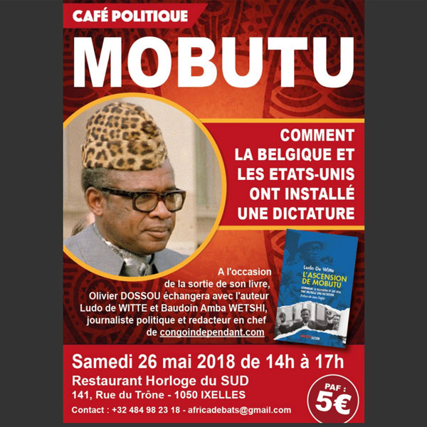 Belgique: INVITATION / CAFÉ POLITIQUE / L'ASCENSION DE MOBUTU :: BELGIUM