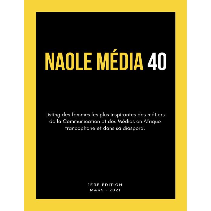 NAOLE MEDIA 40: RECONNAISSANCE A L'ENDROIT DES FEMMES INSPIRANTES DES METIERS DE LA COMMUNICATION