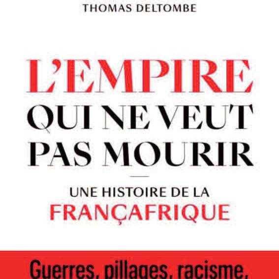 La Françafrique, l'empire qui ne veut pas mourir