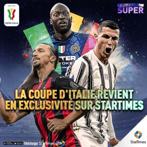 StarTimes renouvelle les droits exclusifs pour la Coppa Italia et la supercoppaItaliana