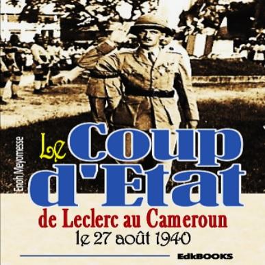 LE COUP D'ETAT DE LECLERC AU CAMEROUN