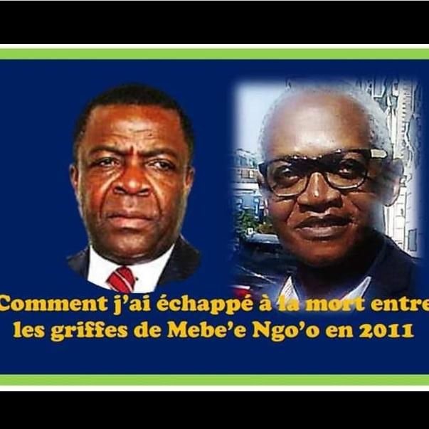 COMMENT J'AI ÉCHAPPÉ A LA MORT ENTRE LES GRIFFES DE MEBE NGO'O …