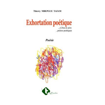 Vient de paraître: Exhortation poétique de Thierry Mbepgue Tafam