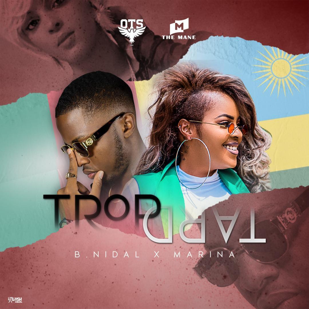 B.NIDAL et  la rwandaise MARINA dévoilent le titre ''Trop Tard''