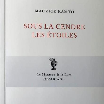 Vient de paraître: Sous la cendre les étoiles de Maurice Kamto