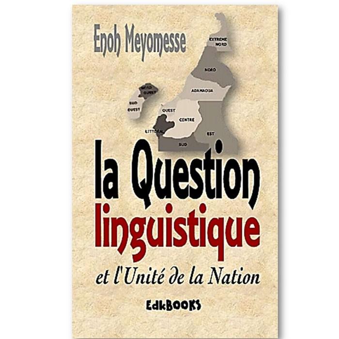 Vient de paraître, Enoh Meyomesse: La question linguistique et l'unité de la nation
