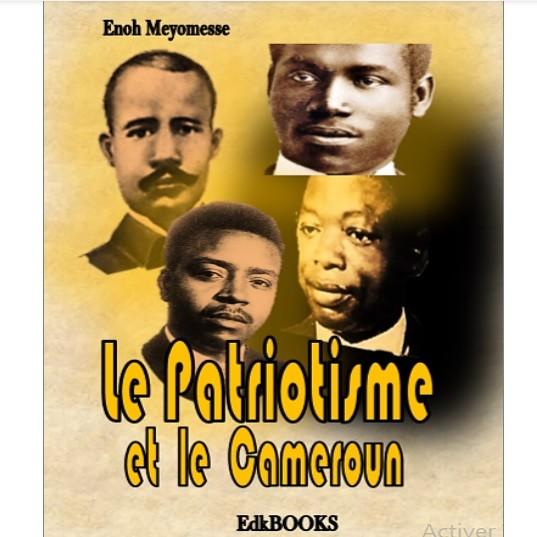 L'éveil du patriotisme au Cameroun.