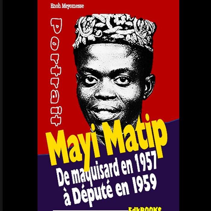 Livre: Mayi Matip, de maquisard en 1957 à Député en 1959