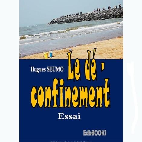 Vient de paraître: Le Dé-confinement de Hugues SEUMO