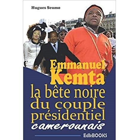 """Bien comprendre le livre intitulé """"Emmanuel Kemta: la bête noire du couple présidentiel camerounais"""""""