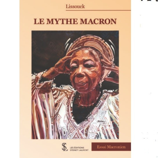 Littérature: « Le mythe Macron »* démasqué par Marie Lissouck F