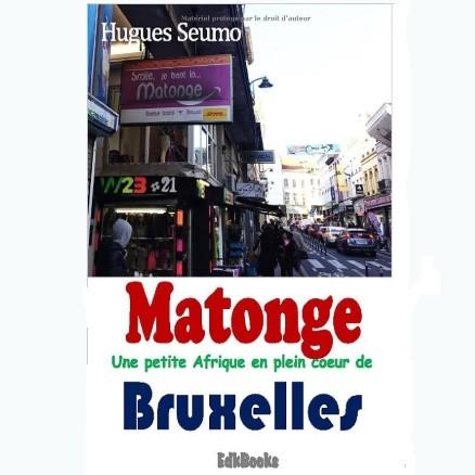 Livre: Matonge. Une petite Afrique en plein cœur de Bruxelles de Hugues SEUMO